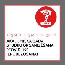 """PAR AKADĒMISKĀ GADA STUDIJU ORGANIZĒŠANU """"COVID-19"""" IEROBEŽOŠANAI. Aktualizēts 18.08.2020."""