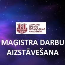 27.FEBRUĀRĪ LSPA NOTIEK 8 MAĢISTRA DARBU AIZSTĀVĒŠANA